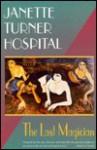 Last Magician - Janette Turner Hospital