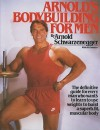 Arnold's Bodybuilding for Men - Arnold Schwarzenegger, Bill Dobbins