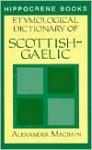 Etymological Dictionary Of Scottish Gaelic - Alexander MacBain