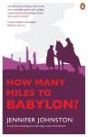 How Many Miles to Babylon? - Jennifer Johnston