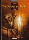 La Graine De Folie. Igguk - Emmanuel Civiello