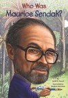 Who Was Maurice Sendak? - Janet B. Pascal, Cathy East Dubowski, Stephen Marchesi, Nancy Harrison