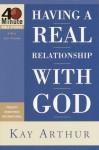 Having A Real Relationship With God - Kay Arthur