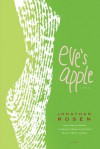Eve's Apple: A Novel - Jonathan Rosen
