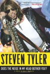 Does the Noise in My Head Bother You?: A Rock 'n' Roll Memoir - Steven Tyler