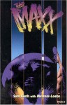 The Maxx, Volume 3 - Sam Kieth, William Messner-Loebs