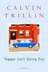 Tepper Isn't Going Out - Calvin Trillin