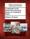 A Rejoinder to Mr. Bancroft's Historical Essay on President Reed. - William Bradford Reed