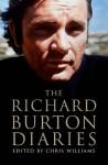 The Richard Burton Diaries - Richard Burton, Chris Williams
