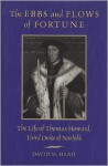 The Ebbs and Flows of Fortune: The Life of Thomas Howard, Third Duke of Norfolk - David Head