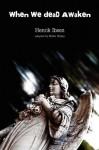 When We Dead Awaken - Walter Wykes, Henrik Ibsen