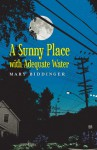 A Sunny Place with Adequate Water - Mary Biddinger