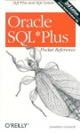 Oracle SQL*Plus Pocket Reference (Pocket Reference (O'Reilly)) - Jonathan Gennick