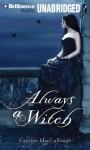 Always a Witch - Carolyn MacCullough, Hannah Friedman