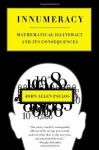 Innumeracy: Mathematical Illiteracy and Its Consequences - John Allen Paulos, Jean Allen Paulos