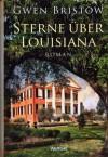 Louisiana-Trilogie 3 Bände - Tiefer Süden - Sterne über Louisiana - Strom des Schicksals - Gwen Bristow