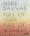 Full of Love Full of Wonder: Nike Savvas - Rachel Kent, Patricia Ellis, Stephen Little