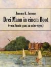 Drei Mann in einem Boot - vom Hunde ganz zu schweigen. (Kommentiert) (German Edition) - Jerome K. Jerome, E. Döhnert, A. Springer
