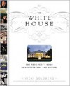 The White House: The President's Home in Photographs and History - Vicki Goldberg, Mike McCurry, White House Historical Association