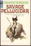 Savage Pellucidar - Edgar Rice Burroughs