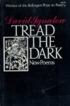 Tread The Dark: New Poems - David Ignatow
