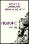 Issues in Community Mental Health: Housing - Steven Friedman, Kenneth Terkelsen