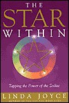 The Star Within: Tapping The Power Of The Zodiac: Tapping the Power of the Zodiac - Linda Joyce