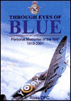 Through the Eyes of Blue: Personal Memories of the RAF-1918-2001 - Airlife Publishing, Airlife Publishing