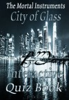 City Of Glass: The Interactive Quiz Book (The Mortal Instruments Series) - Julia Reed