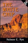 The White Chip - Nelson C. Nye