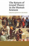 The Return of Grand Theory in the Human Sciences - Quentin Skinner
