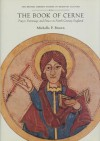 The Book of Cerne: Prayer, Patronage and Power in Ninth-Century England - Michelle P. Brown