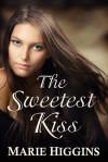The Sweetest Kiss - Marie Higgins
