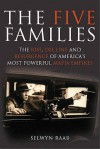 Five Families: The Rise, Decline And Resurgence Of America's Most Powerful Mafia Empires - Selwyn Raab