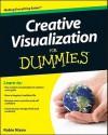 Creative Visualization for Dummies - Robin Nixon
