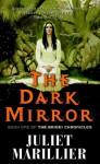 The Dark Mirror: Book One of the Bridei Chronicles - Juliet Marillier