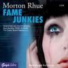 Fame Junkies - Todd Strasser, Morton Rhue
