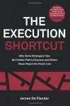 The Execution Shortcut - Jeroen De Flander