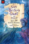 Soft Butter's Ghost And Himself (Tales Of Ghostly Ghouls And Haunting Horrors) - Martin Waddell