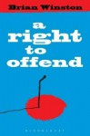 A Right to Offend - Brian Winston