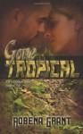 Gone Tropical - Robena Grant