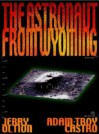 The Astronaut From Wyoming - Jerry Oltion, Adam-Troy Castro