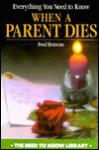 Everything You Need to Know When a Parent Dies - Fred Bratman