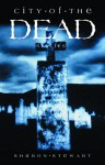 City of the Dead: Stories - Sharon Stewart