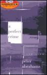 A Perfect Crime - Peter Abrahams, Sharon Williams