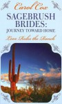 Sagebrush Brides: Journey Toward Home: Love Rules the Ranch - Carol Cox