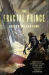The Fractal Prince - Hannu Rajaniemi