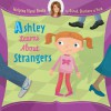 Ashley Learns About Strangers (Helping Hand Books) - Sarah Ferguson, Ian Cunliffe