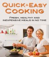 Quick and Easy Cooking: Fresh, healthy, and inexpensive meals in no time - Jill Thomas, Cove Publishing, Deep