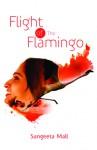 Flight of the Flamingo - Sangeeta Mall